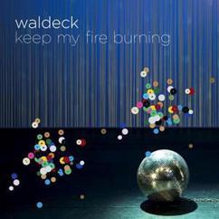 Waldeck feat. Joy Malcolm: Keep My Fire Burning