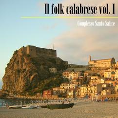 Complesso Santo Salice: Il folk calabrese, Vol. I