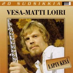 Vesa-Matti Loiri: 20 Suosikkia / Lapin kesä
