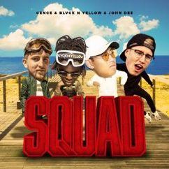 CENCE, BLVCK N YELLOW & John Dee: Squad