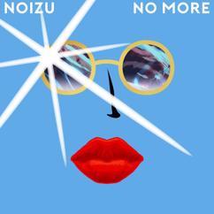 Noizu: No More