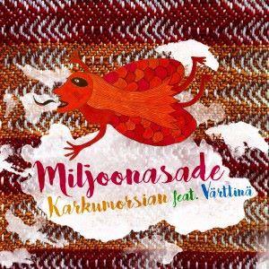 Miljoonasade feat. Värttinä: Karkumorsian