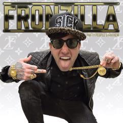 Fronzilla: In Too Deep