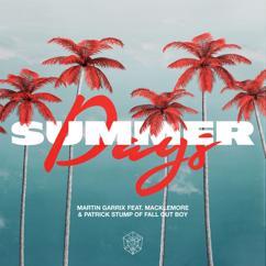 Martin Garrix, Macklemore, Fall Out Boy: Summer Days (feat. Macklemore & Patrick Stump of Fall Out Boy)