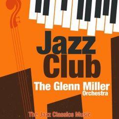 The Glenn Miller Orchestra: Jazz Club