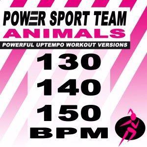 Power Sport Team: Animals (Powerful Uptempo Cardio, Fitness, Crossfit & Aerobics Workout Versions)