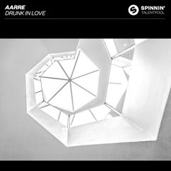 Aarre: Drunk In Love