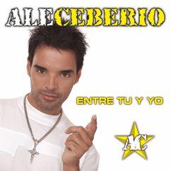 Ale Ceberio: Entre Tú y Yo