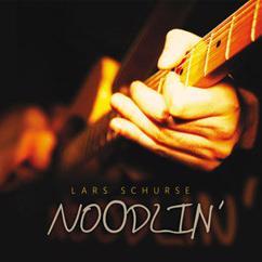 Lars Schurse: Noodlin'