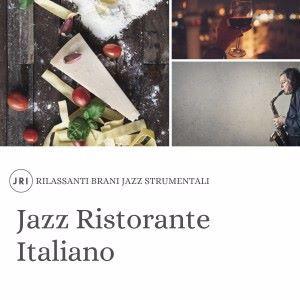 Jazz Ristorante Italiano: Rilassanti brani jazz strumentali