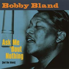 Bobby Bland: Ask Me 'Bout Nothing (But The Blues)