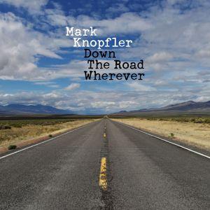 Mark Knopfler: Down The Road Wherever (Deluxe)