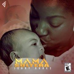 Jonny Ranks: Mama Soltera