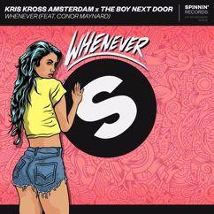 Kris Kross Amsterdam, The Boy Next Door, Conor Maynard: Whenever (feat. Conor Maynard)