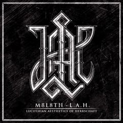 M8L8TH: L.A.H. (Luciferian Aesthetics of Herrschaft)