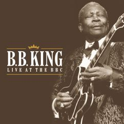 B.B. King: When It All Comes Down (I'll Still Be Around)