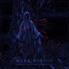 Mark Morton, Chester Bennington: Cross Off