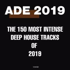 Various Artists: Ade 2019: The 150 Most Intense Deep House Tracks of 2019