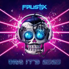 Faustix: OMG It's 2020