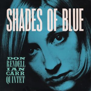 The Don Rendell / Ian Carr Quintet: Shades Of Blue