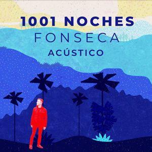 Fonseca: 1001 Noches (Versión Acústica)
