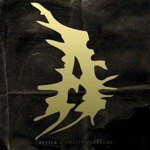 Attila: Guilty Pleasure