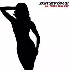 Backvoice: No Longer Than Life