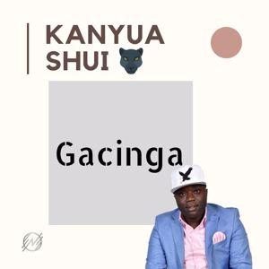 Kanyua Shui: Gacinga
