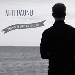 Ahti Paunu: Anna mun unohtaa