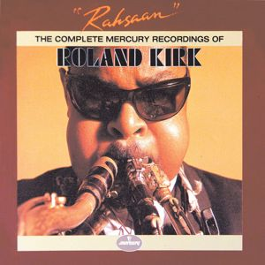 Roland Kirk: Rahsaan: The Complete Mercury Recordings Of Roland Kirk