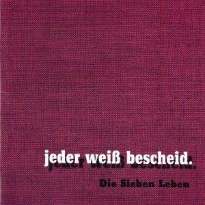 Die Sieben Leben: Jeder Weiß Bescheid.