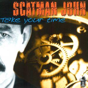 Scatman John: Take Your Time