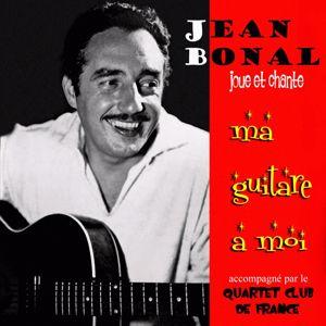 Jean Bonal: Ma guitare a moi (accompagne par le Quartet Club de France)