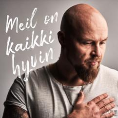 Jerkka Virtanen: Meil on kaikki hyvin