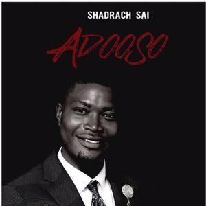 Shadrach Sai: Adooso