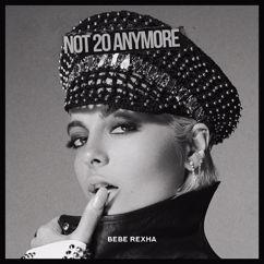 Bebe Rexha: Not 20 Anymore