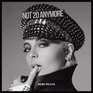 Bebe Rexha: Not 20 Anymore