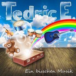 Tedric E.: Ein bisschen Musik