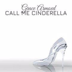 Grace Armoed: Call Me Cinderella