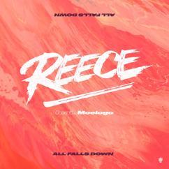 Reece: All Falls Down (feat. Moelogo)
