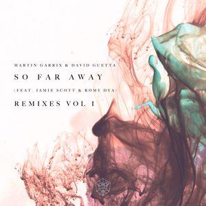 Martin Garrix & David Guetta feat. Jamie Scott & Romy Dya: So Far Away (Remixes Vol. 1)