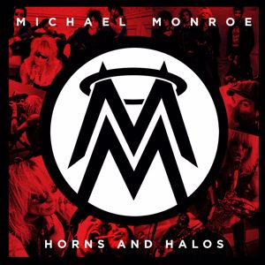 Michael Monroe: Horns And Halos