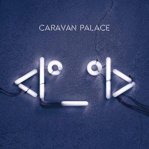 Caravan Palace: <I°_°I>