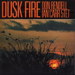 The Don Rendell / Ian Carr Quintet: Dusk Fire