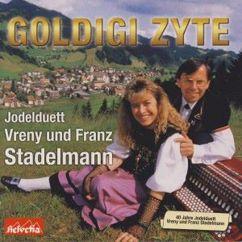 Jodelduett Vreny und Franz Stadelmann: Goldigi Zyte (40 Jahre)
