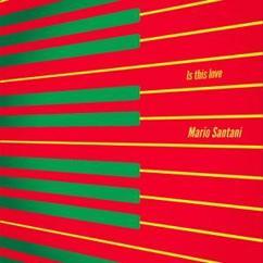 Mario Santani: Is This Love