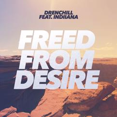 Drenchill feat. Indiiana: Freed from Desire