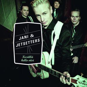 Jani & Jetsetters: Kesällä kello viisi