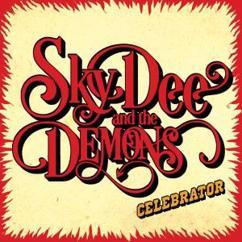 Sky Dee and The Demons: Celebrator