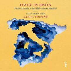 Concerto 1700 & Daniel Pinteño: Italy in Spain: Violin Sonatas in late 18th-Century Madrid